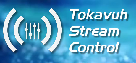 Tokavuh Stream Control on Steam