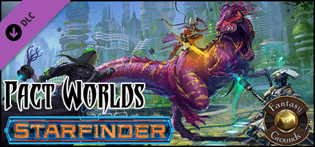 Fantasy Grounds - Starfinder RPG - Pact Worlds (SFRPG)
