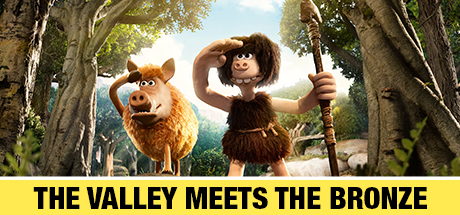 Early Man: The Valley Meets the Bronze