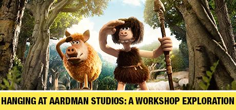 Early Man: Hanging at Aardman Studios: A Workshop Exploration
