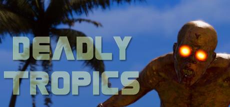 Deadly Tropics