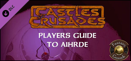 Fantasy Grounds - Players Guide to Aihrde (Castles & Crusades)