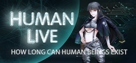 HUMAN LIVE-HOW LONG CAN HUMAN BEINGS EXIST?Survive the end of the earth, challenge disaster save the world