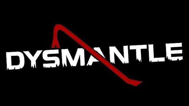 DYSMANTLE - Steam Backlog