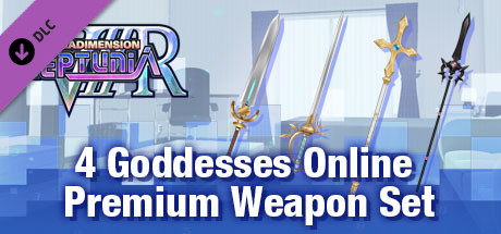 Megadimension Neptunia VIIR - 4 Goddesses Online Premium Weapon Set | 四女神オンライン プレミアム 武器セット | 四女神Online 高級 武器套組
