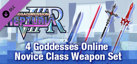 Megadimension Neptunia VIIR - 4 Goddesses Online Novice Class Weapon Set | 四女神オンライン 駆け出し級 武器セット | 四女神Online 新手級 武器套組