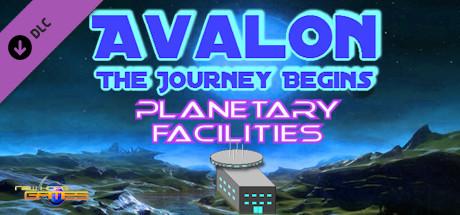 Avalon: The Journey Begins - Planetary Facilities