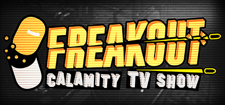Freakout : Calamity TV Show