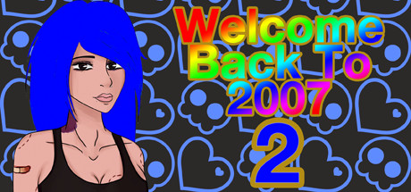 Save 100% on Welcome Back To 2007 2 on Steam