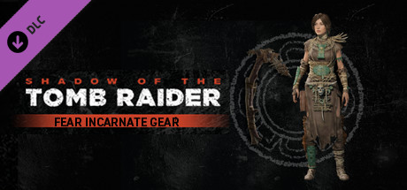 Shadow of the Tomb Raider - Fear Incarnate Gear
