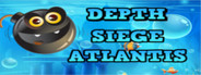 Depth Siege Atlantis