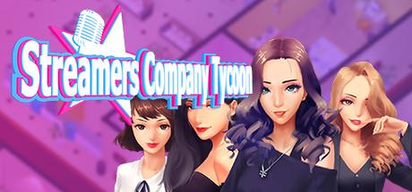 Streamers Company Tycoon 主播经纪公司