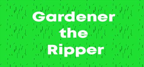 Gardener the Ripper