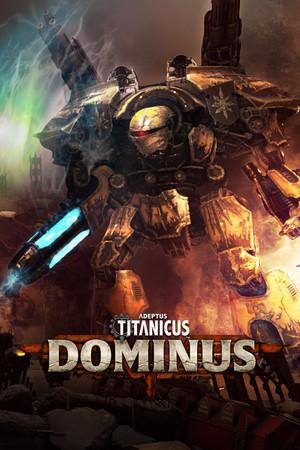 Adeptus Titanicus: Dominus poster image on Steam Backlog