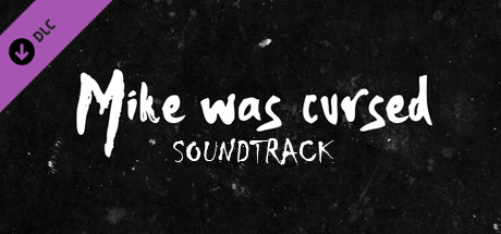Mike Was Cursed - Soundtrack