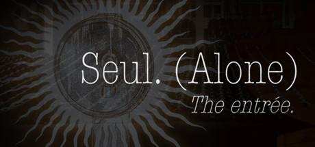 Seul (Alone): The entrée