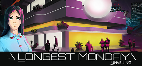 Teaser image for Longest Monday: Unveiling