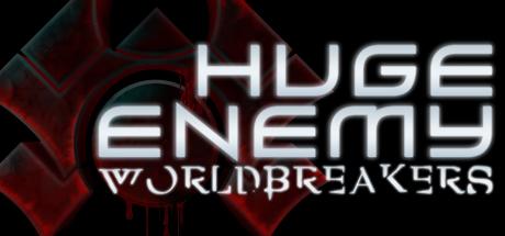Huge Enemy - Worldbreakers