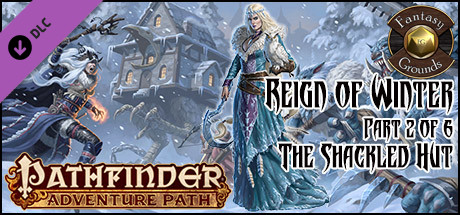 Fantasy Grounds - Pathfinder RPG - Reign of Winter AP 2: The Shackled Hut (PFRPG)