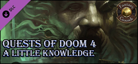 Fantasy Grounds - Quests of Doom 4: A little knowledge (5E)