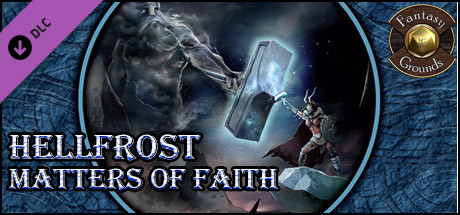 Fantasy Grounds - Hellfrost: Matters of Faith (Savage Worlds)