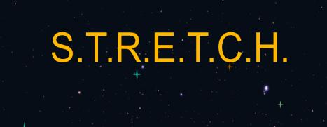 S.T.R.E.T.C.H.