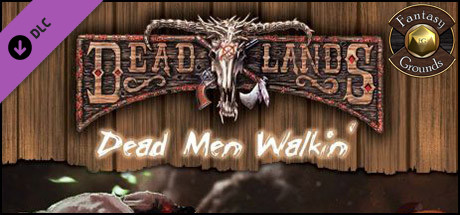 Fantasy Grounds - Deadlands Reloaded: Dead Men Walkin' (Savage Worlds)