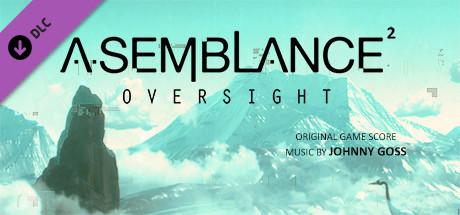 """Asemblance: Oversight"" Original Soundtrack"
