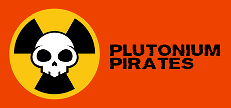 Plutonium Pirates