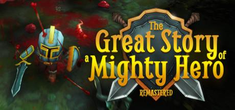 Teaser image for The Great Story of a Mighty Hero - Remastered