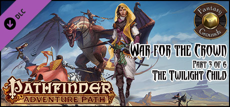 Fantasy Grounds - Pathfinder RPG - War for the Crown AP 3: The Twilight Child (PFRPG)