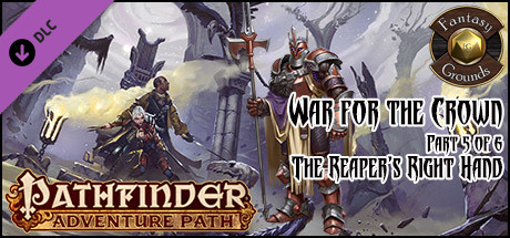 Fantasy Grounds - Pathfinder RPG - War for the Crown AP 5: The Reaper's Right Hand (PFRPG)