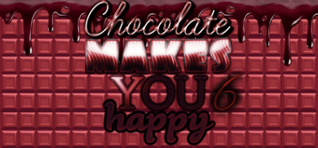 Chocolate makes you happy 6 cover art