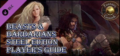 Fantasy Grounds - Beasts & Barbarians Steel Edition Player Guide (Savage Worlds)