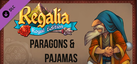 Regalia: Of Men and Monarchs - Paragons and Pajamas
