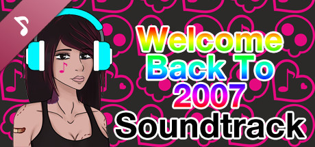 Welcome Back To 2007 - Soundtrack