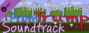 Putin Run Away From Trump - Soundtrack