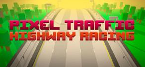 Pixel Traffic: Highway Racing cover art