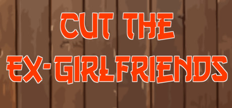 Cut The Ex-Girlfriends