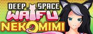 DEEP SPACE WAIFU: NEKOMIMI