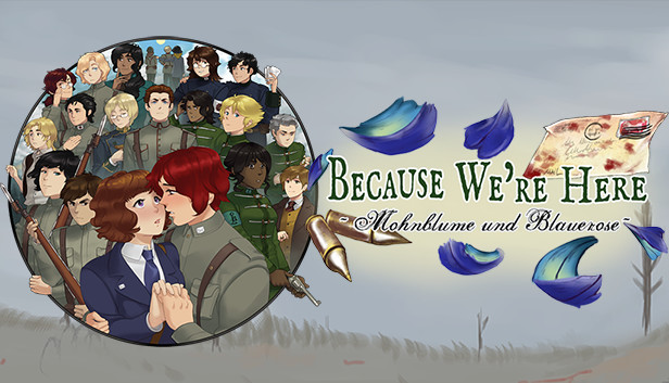 Because We're Here ~Mohnblume und Blauerose~ Act I on Steam