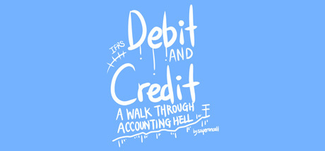 Debit And Credit:A Walk Through Accounting Hell