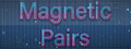 Magnetic Pairs-game