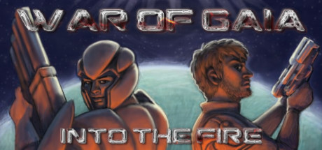 War of Gaia : Into the Fire