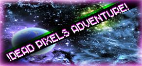 !Dead Pixels Adventure! cover art
