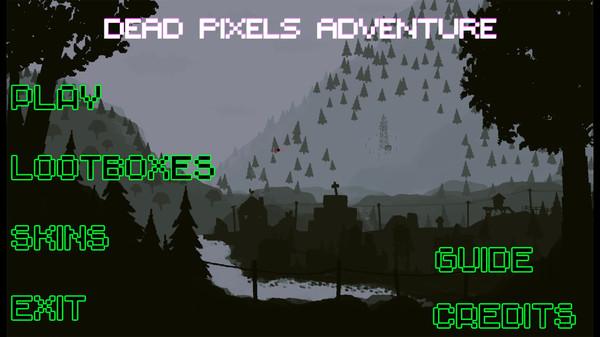 !Dead Pixels Adventure!