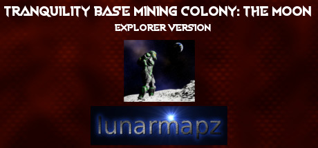 Tranquility Base Mining Colony: The Moon - Explorer Version