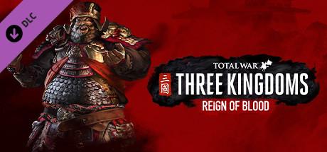 Total War: THREE KINGDOMS - Reign of Blood