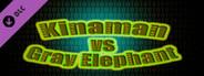 Kinaman vs Gray Elephant - Hard Level Pack