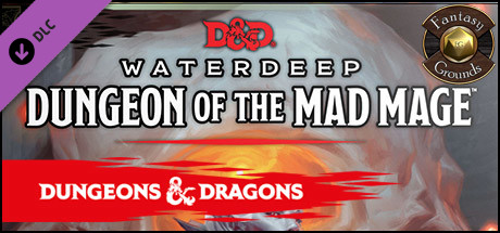 Fantasy Grounds - Dungeons & Dragons Waterdeep: Dungeon of the Mad Mage on  Steam